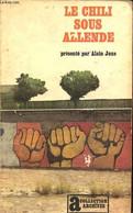 Le Chili Sous Allende - Collection Archives N°54. - Joxe Alain - 1974 - Géographie