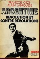Argentine : Révolution Et Contre-révolutions - Collection Combats. - Gèze François & Labrousse Alain - 1975 - Géographie