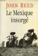 Le Mexique Insurgé. - Reed John - 1996 - Géographie