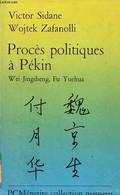 Procès Politiques à Pékin Wei Jingsheng, Fu Yuehua. - Sidane Victor & Zafanolli Wojtek - 1981 - Géographie