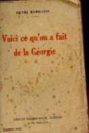 Voici Ce Qu'on A Fait De La Géorgie. - Barbusse Henri - 1929 - History