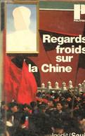 Regards Froids Sur La Chine - Collection Politique. - Aubert & Bianco & Cadart & Domenach - 1976 - Géographie
