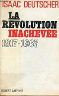 La Révolution Inachevée - Cinquante Années De Révolution En Union Soviétique 1917-1967. - Deutscher Isaac - 1967 - Géographie