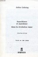 Anarchisme Et Marxisme Dans La Révolution Russe - 2e édition - Spartacus Série B N°127 Mars Avril 84. - Lehning Arthur - - Géographie