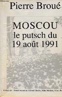 Moscou Le Putsch Du 19 Août 1991. - Broué Pierre - 1991 - Géographie