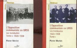 L'Opposition Communiste En URSS Les Trotskystes 1923-1938 - En Deux Tomes - Tomes 1 + 2 - Tome 1 : 1923-1927 La Lutte An - Géographie