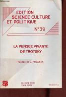 Edition Science Culture Et Politique N°39 Oct.1988 Mars 1989 - La Pensée Vivante De Trotsky. - J.Posadas - 1988 - Géographie