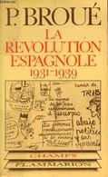 La Révolution Espagnole 1931-1939 - Collection Champs Historique N°34. - Broué Pierre - 1978 - Géographie