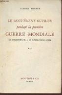 Le Mouvement Ouvrier Pendant La Première Guerre Mondiale De Zimmerwald à La Révolution Russe - Tome 2. - Rosmer Alfred - - War 1914-18