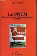 Le POUM Histoire D'un Parti Révolutionnaire Espagnol 1935-1952. - Christ Michel - 2009 - Géographie