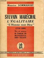 Sylvain Maréchal L'égalitaire L'homme Sans Dieu (1750-1803) - Vie Et Oeuvre De L'auteur Du Manifeste Des égaux. - Domman - Biographie
