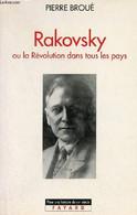 Rakovsky Ou La Révolution Dans Tous Les Pays - Collection Pour Une Histoire Du XXe Siècle. - Broué Pierre - 1996 - Biographie