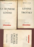 La Jeunesse De Lénine + Lénine Et Trotsky + Lénine Trotsky Staline - 3 Volumes - Collection Liberté De L'esprit. - D.Wol - Biographie