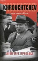 Khrouchtchev - La Réforme Impossible. - Marie Jean-Jacques - 2010 - Biographie