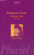 Messali Hadj 1898-1974 - Collection Pluriel. - Stora Benjamin - 2004 - Biographie