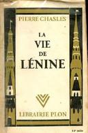 La Vie De Lénine. - Chasles Pierre - 1945 - Biographie