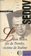Léon Sedov, Fils De Trotsky, Victime De Staline - Collection La Part Des Hommes. - Broué Pierre - 0 - Biographie