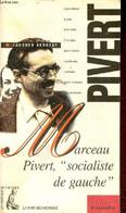 Marceau Pivert Socialiste De Gauche. - Kergoat Jacques - 1994 - Biographie