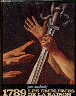 1789. Les Emblèmes De La Raison - Starobinski Jean - 1973 - Art