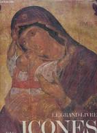 Le Grand Livre Des Icônes - Weitzmann K. , Chatzidakis M., Radojcic S. - 1987 - Art