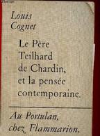 Le Père Teilhard De Chardin, Et La Pensée Contemporaine - Cognet Louis - 1952 - Religion