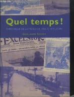 Quel Temps ! Chronique De La Météo De 1900 à Nos Jours - Séchet Guillaume - 2005 - Sciences