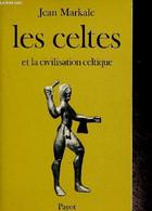 """Les Celtes Et La Civilisation Celtique. Mythe Et Histoire (Collection """"Bibliothèque Historique"""") - Markale Jean - 1981 - History"""