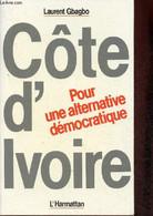 Côte D'Ivoire. Pour Une Alternative Démocratique - Gbagbo Laurent - 1983 - Géographie