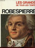"""Robespierre (Collection """"Les Grands De Tous Les Temps"""") - Pizzinelli L. M. - 1970 - Biographie"""
