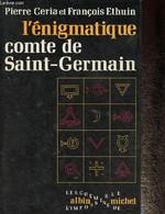 """L'énigmatique Compte De Saint-Germain (Collection """"Les Chemins De L'impossible"""") - Ceria Pierre, Ethuin François - 1970 - Biographie"""