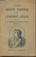 Sainte Thérèse De L'enfant-Jésus. Courte Biographie De La Petite Sainte De Lisieux. 2eme édition - Magne V. - 1946 - Biographie