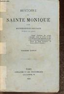 Histoire De Sainte-Monique. 13eme édition - Monseigneur Bougaud - 1908 - Biographie