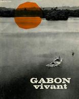 Gabon Vivant - Ministère De L'information Et Du Tourisme... - 1966 - Géographie