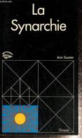 """La Synarchie, Ou Le Vieux Rêve D'une Nouvelle Société (Collection """"Histoire Des Personnages Mystérieux & Des Sociétés Se - Sciences"""