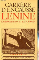 """Lénine - La Révolution Et Le Pouvoir (Collection """"Champs"""", N°72) - Carrère D'Encausse Hélène - 1979 - Biographie"""