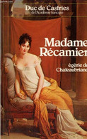 Madame Récamier - Egérie De Chateaubriand - De Castries Duc - 1982 - Biographie