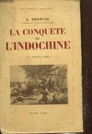 La Conquête De L'Indochine - Thomazi A. - 1934 - Géographie