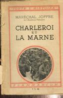 Charleroi Et La Marne - Joffre Maréchal - 1938 - War 1914-18