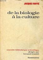 De La Biologie à La Culture - Nouvelle Bibliothèque Scientifique - Ruffié Jacques - 1976 - Sciences
