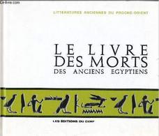 Le Livre Des Morts Des Anciens Egyptiens - Litteratures Anciennes Du Proche Orient - Barguet Paul - 2003 - Géographie
