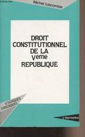 """Droit Constitutionnel De La Vème République - """"Logiques Juridiques"""" - Lascombe Michel - 1992 - Droit"""