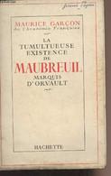 La Tumultueuse Existence De Maubreuil Marquis D'Orvault - Garçon Maurice - 1954 - Biographie