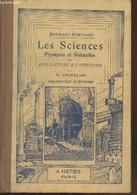 Sciences Physiques Et Naturelles Avec Applications Industrielles : Cours Moyen - Certificat D'études Primaires Et Classe - Sciences