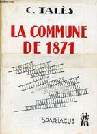 La Commune De 1871 - Spartacus Série B N°38 Janvier Février 1971. - C.Talès - 1971 - History