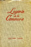 L'agonie De La Commune - Tome 3 - La Véritable Histoire De La Commune. - Faucher Jean-André - 1960 - History