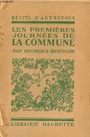 Les Premières Journées De La Commune - Collection Récits D'autrefois. - Bourgin Georges - 1928 - History