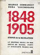 1848-1905 étapes De La Révolution - Le Drapeau Rouge En 1848 Grève En Masse Prti Et Syndicats Russie 1905 - Spartacus N° - History