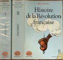 Histoire De La Révolution Française - En Deux Tomes - Tomes 1 + 2 - Collection Bouquins. - Michelet - 1979 - History