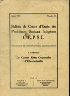 Bulletin Du Centre D'Etude Des Problèmes Sociaux Indigènes. Le Centre Extra-Coutumier D'Elisabethville. N°15 - Grévisse - Droit