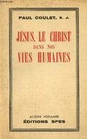 Jésus, Le Christ Dans Nos Vies Humaines - Coulet Paul - 1953 - Religion